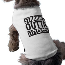 Straight Outta Litterbox - Shirt for a Badass Cat
