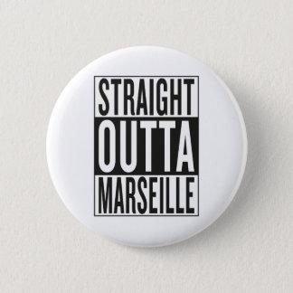 straight outta Marseille Pinback Button