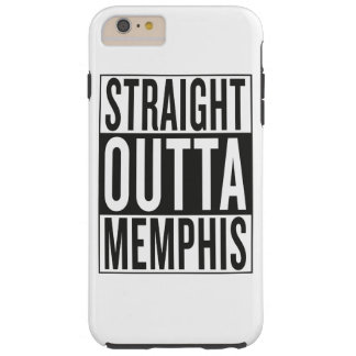 straight outta Memphis Tough iPhone 6 Plus Case