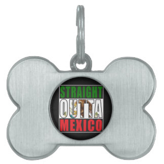 Straight Outta Mexico Flag Pet Name Tag