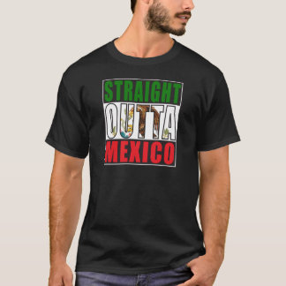 Straight Outta Mexico Flag T-Shirt