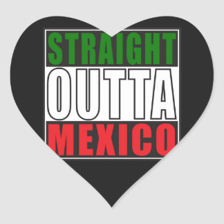 Straight Outta Mexico Heart Sticker