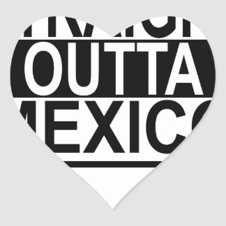 STRAIGHT OUTTA MEXICO.png Heart Sticker
