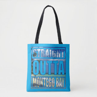Straight Outta Montego Bay Tote Bag