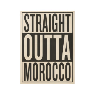 straight outta Morocco Wood Poster
