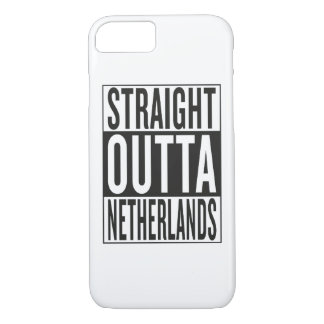 straight outta Netherlands iPhone 7 Case