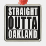Straight Outta Oakland Black Square Metal Christmas Ornament