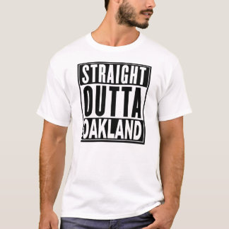STRAIGHT OUTTA OAKLAND T-Shirt