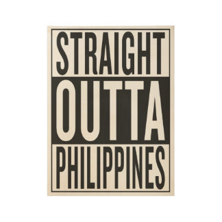 straight outta Philippines Wood Poster