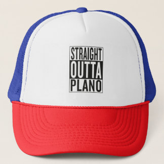 straight outta Plano Trucker Hat