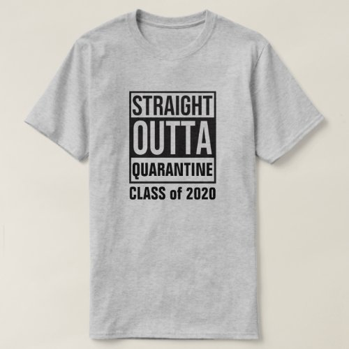 Straight Outta Quarantine Class of 2020 T_Shirt