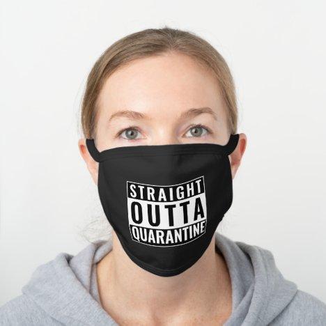 Straight Outta Quarantine Funny Quote Black Cotton Face Mask