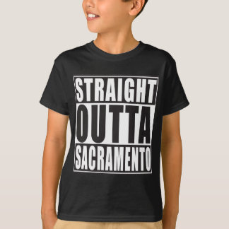 Straight Outta Sacramento California T-Shirt