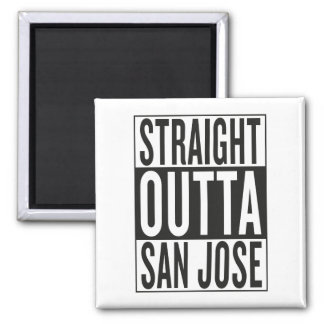 straight outta San Jose Magnet