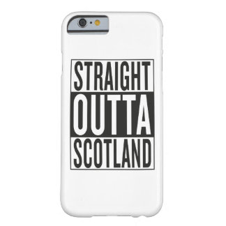 straight outta Scotland Barely There iPhone 6 Case