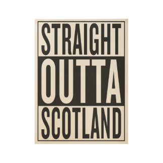 straight outta Scotland Wood Poster