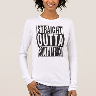 straight outta South Africa Long Sleeve T-Shirt