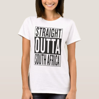 straight outta South Africa T-Shirt