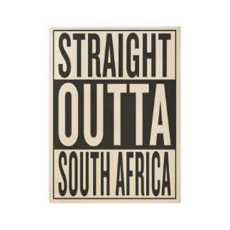 straight outta South Africa Wood Poster
