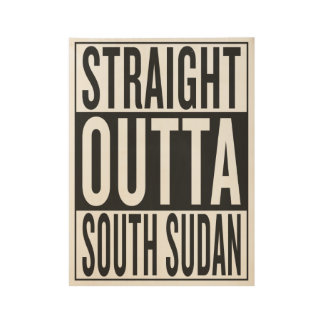 straight outta South Sudan Wood Poster