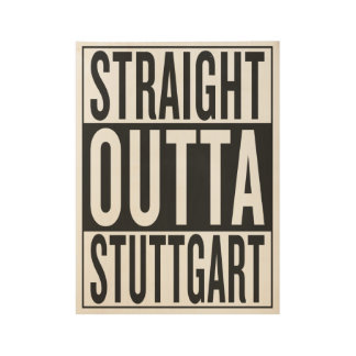 straight outta Stuttgart Wood Poster