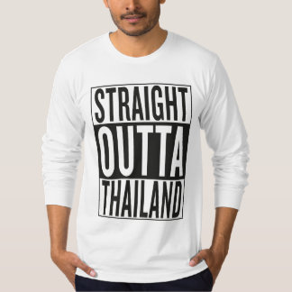 straight outta Thailand T-Shirt