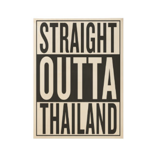 straight outta Thailand Wood Poster