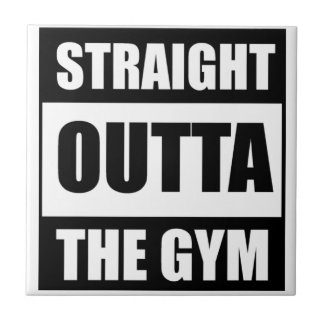 Straight Outta The Gym Ceramic Tile