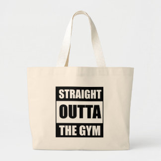 Straight Outta The Gym Large Tote Bag