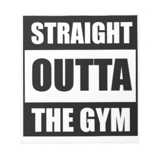 Straight Outta The Gym Notepad