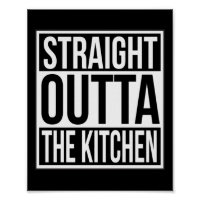 Straight Outta the Kitchen Funny Foodie Saying Poster