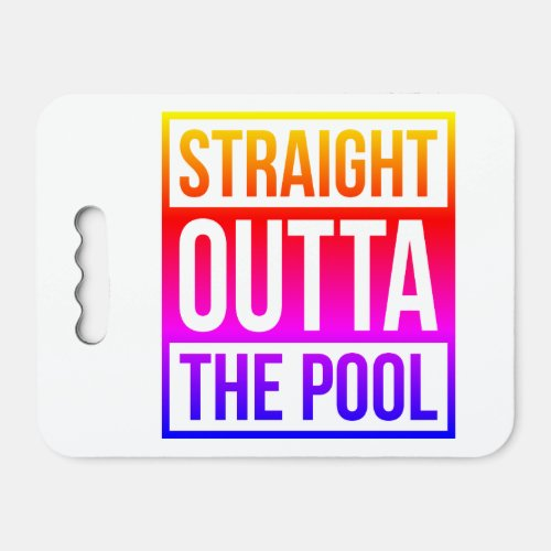 Straight Outta The Pool Typographic Text Colorful Seat Cushion
