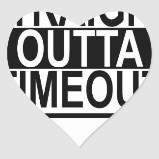 Straight Outta TIMEOUT t-shirt.png Heart Sticker