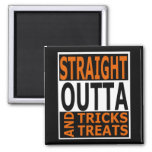 Straight Outta Tricks and Treats Funny Halloween Magnet
