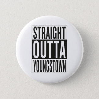 straight outta Youngstown Button