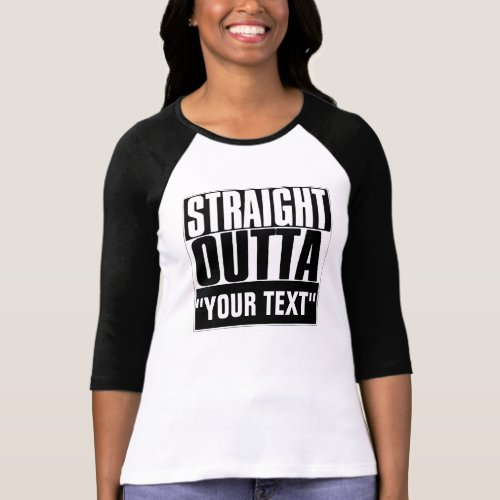 STRAIGHT OUTTA YOUR TEXT T_SHIRT