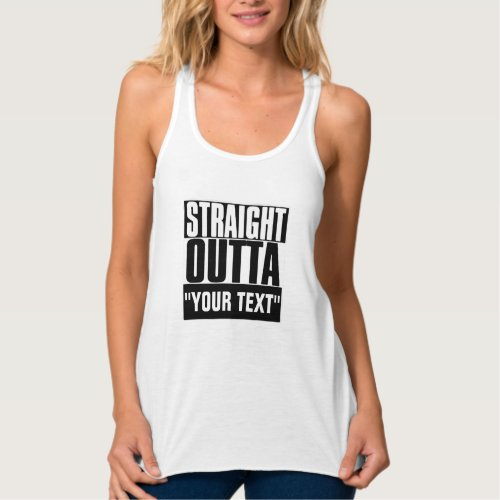 STRAIGHT OUTTA YOUR TEXT TANK TOP