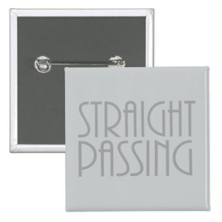 Straight Passing Pinback Button