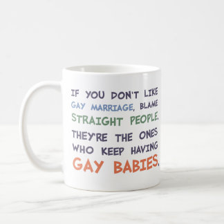 Straight People Are Having Gay Babies Coffee Mug