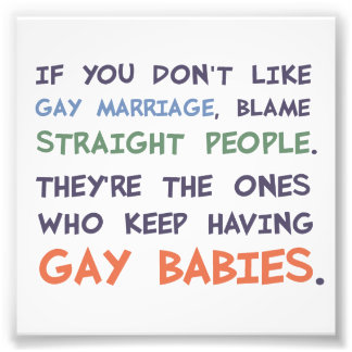 Straight People Are Having Gay Babies Photo Print