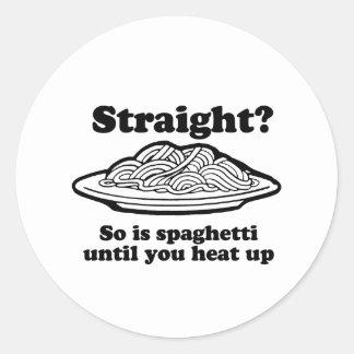 STRAIGHT? So is spaghetti Classic Round Sticker