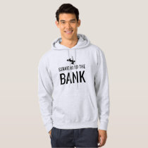 Straight To The Bank Hoodie