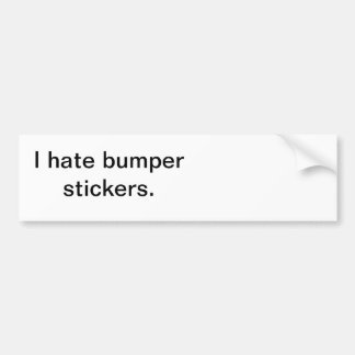 Straight to the point bumper sticker! car bumper sticker