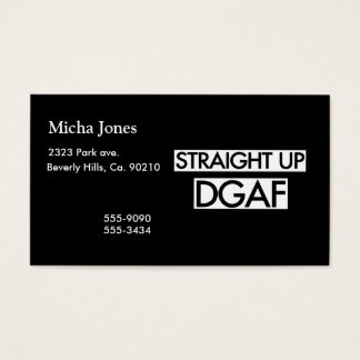 Straight Up DGAF Business Card
