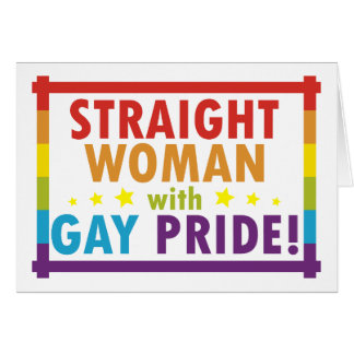Straight Woman with Gay Pride Card