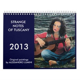 STRANGE NOTES OF TUSCANY 2013 CALENDAR
