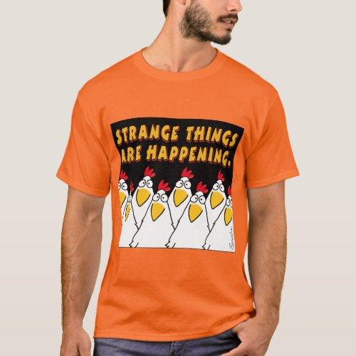 STRANGE THINGS ARE HAPPENING Sandra Boynton T_Shirt