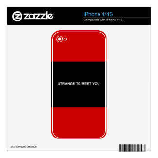 STRANGE TO MEET YOU DARK FUNNY INSULTS SAYINGS COM SKINS FOR iPhone 4