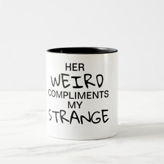 Strange & Weird Cup (For Him)