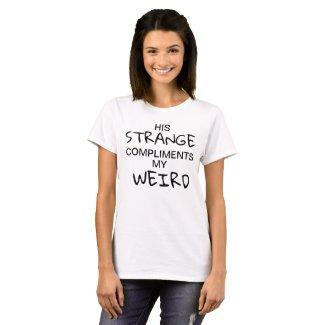 Strange & Weird T-Shirt (For Her)